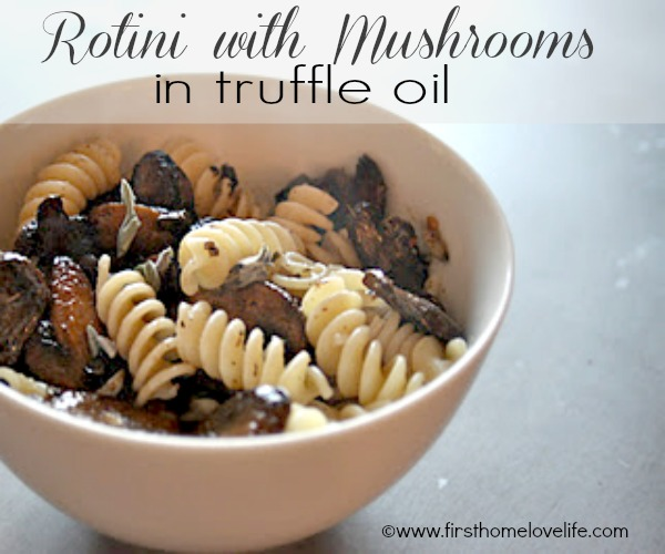rotini-with-mushrooms-in-truffle-oil-via-firsthomelovelife-com