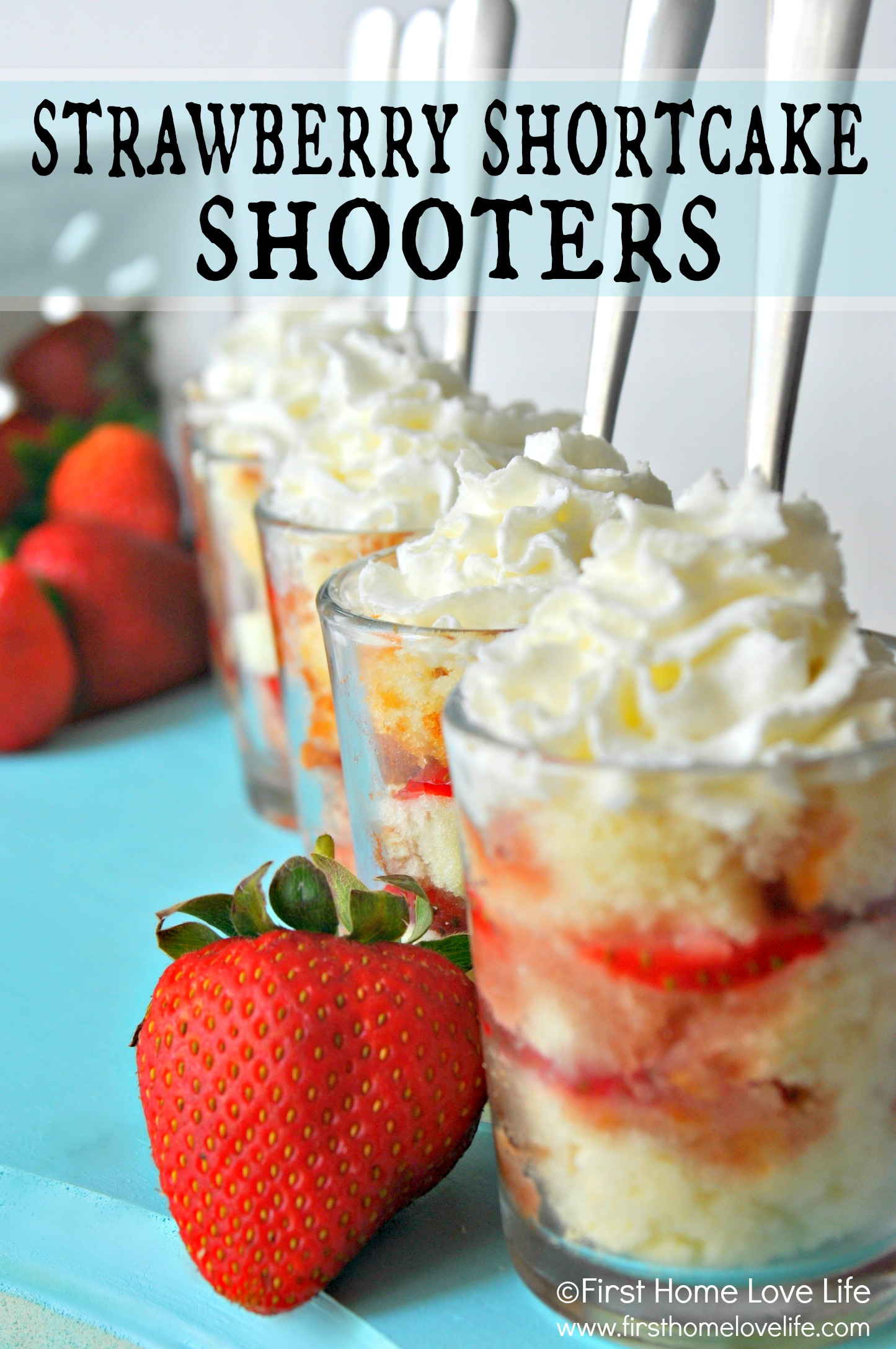 Four Ingredient Strawberry Shortcake Shooters First