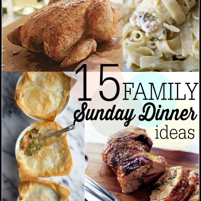 15 Sunday Family Dinner Ideas