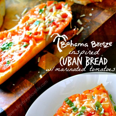 Bahama Breeze Inspired Cuban Bread with Tomatoes