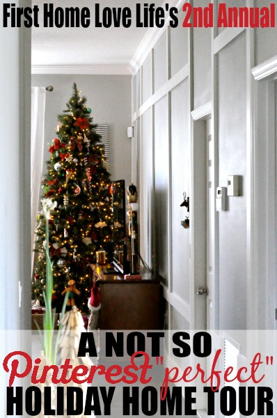A Not So Pinterest Perfect Holiday Home Tour 2nd- First Home Love Life