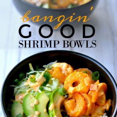Bangin Good Spicy Shrimp Bowls