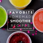 My favorite homemade smoothie recipes - a great treat after a hard run via firsthomelovelife.com