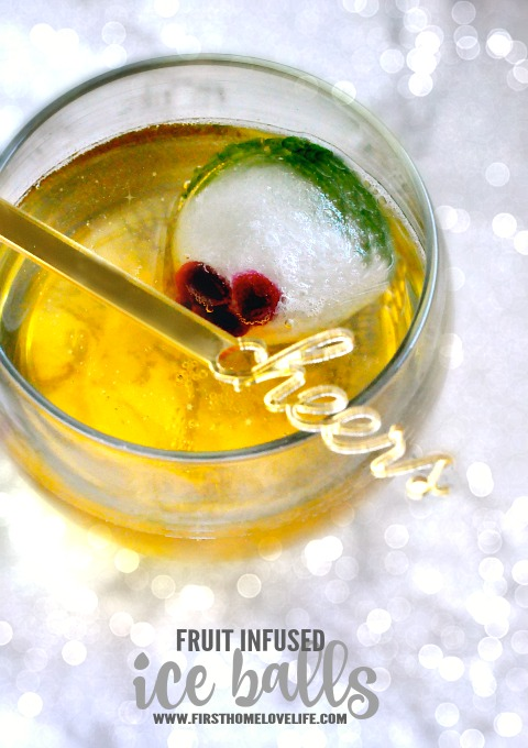 POP FIZZ CLICK | add some fruit infused ice balls to your holiday drinks via firsthomelovelife.com