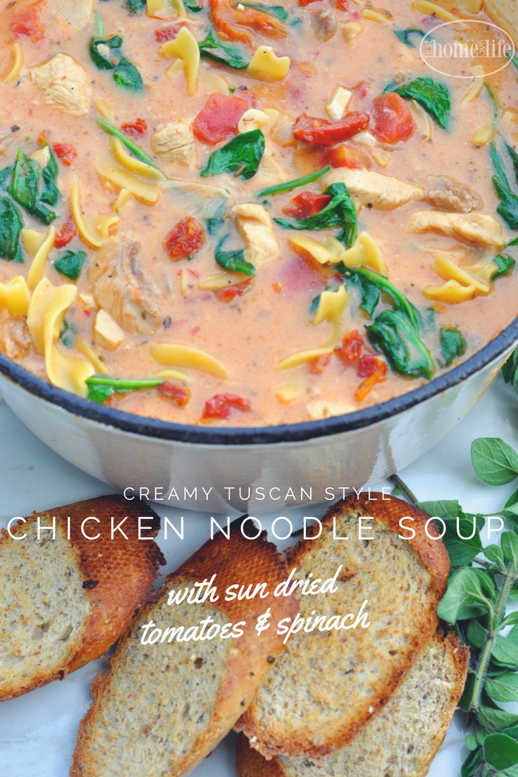 Creamy Tuscan Chicken Noodle Soup First Home Love Life