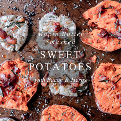 Smashed Sweet Potatoes with Bacon and Herbs